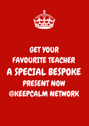 GET YOUR FAVOURITE TEACHER A SPECIAL BESPOKE PRESENT NOW @KEEPCALM NETWORK - Personalised Poster A1 size