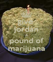 give  jordan A pound of marijuana - Personalised Poster A4 size