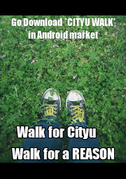 Go Download  'CITYU WALK' in Android market Walk for Cityu      Walk for a REASON - Personalised Poster A1 size