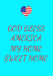 GOD BLESS AMERICA  MY HOME SWEET HOME - Personalised Poster A4 size