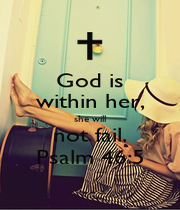God is within her, she will not fail. Psalm 46:5 - Personalised Poster A4 size