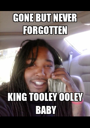 GONE BUT NEVER FORGOTTEN KING TOOLEY OOLEY  BABY - Personalised Poster A1 size