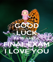 GOOD LUCK FATIN NABILA FINAL EXAM I LOVE YOU - Personalised Poster A1 size