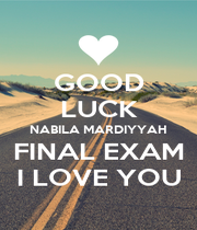 GOOD LUCK NABILA MARDIYYAH FINAL EXAM I LOVE YOU - Personalised Poster A1 size