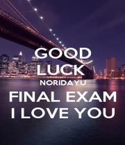 GOOD LUCK  NORIDAYU FINAL EXAM I LOVE YOU - Personalised Poster A4 size