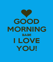 GOOD MORNING BABE I LOVE YOU! - Personalised Poster A1 size