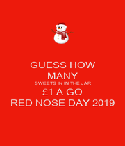 GUESS HOW  MANY SWEETS IN IN THE JAR £1 A GO RED NOSE DAY 2019 - Personalised Poster A1 size