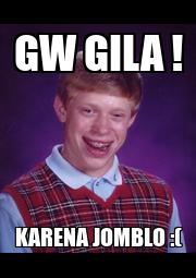 GW GILA ! KARENA JOMBLO :( - Personalised Poster A1 size