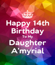 Happy 14th Birthday To My Daughter A'myrial - Personalised Poster A1 size