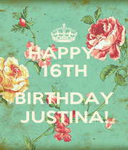 HAPPY  16TH  BIRTHDAY JUSTINA! - Personalised Poster A1 size