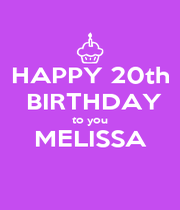 HAPPY 20th  BIRTHDAY to you MELISSA  - Personalised Poster A1 size