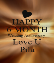 HAPPY 6 MONTH Wedding Anniversary  Love U Pila - Personalised Poster A1 size
