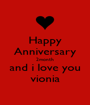 Happy Anniversary 2month and i love you vionia - Personalised Poster A4 size