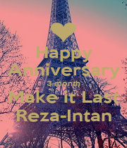 Happy Anniversary 3 month Make it Last Reza-Intan - Personalised Poster A1 size
