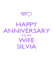 HAPPY ANNIVERSARY TO MY WIFE SILVIA - Personalised Poster A4 size