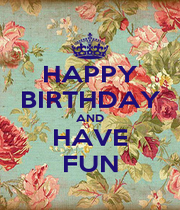 HAPPY BIRTHDAY AND HAVE FUN - Personalised Poster A1 size
