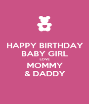 HAPPY BIRTHDAY BABY GIRL LOVE MOMMY & DADDY - Personalised Poster A4 size