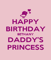 HAPPY BIRTHDAY BETHANY DADDY'S PRINCESS - Personalised Poster A4 size