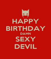 HAPPY BIRTHDAY DAMN SEXY DEVIL - Personalised Poster A4 size