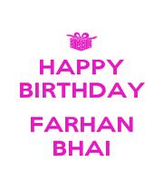 HAPPY BIRTHDAY  FARHAN BHAI - Personalised Poster A1 size