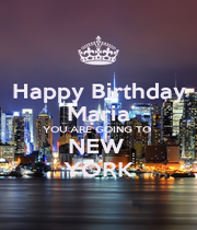 Happy Birthday Maria YOU ARE GOING TO  NEW  YORK - Personalised Poster A4 size