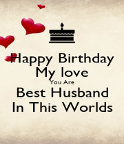 Happy Birthday My love You Are Best Husband In This Worlds - Personalised Poster A1 size