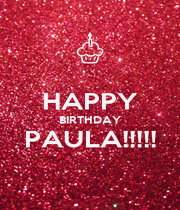 HAPPY BIRTHDAY PAULA!!!!!  - Personalised Poster A4 size