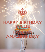 HAPPY BIRTHDAY SYLLIE AND HAVE AN AMAZING DAY - Personalised Poster A1 size