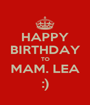 HAPPY BIRTHDAY TO MAM. LEA :) - Personalised Poster A4 size