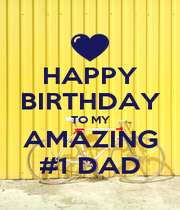 HAPPY BIRTHDAY TO MY AMAZING #1 DAD - Personalised Poster A1 size