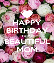 HAPPY BIRTHDAY TO MY BEAUTIFUL MOM - Personalised Poster A4 size
