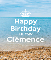 Happy Birthday To  YOU Clémence  - Personalised Poster A1 size