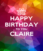 HAPPY BIRTHDAY TO YOU CLAIRE  - Personalised Poster A4 size