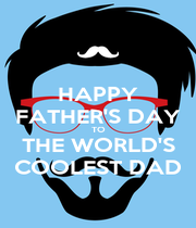 HAPPY FATHER'S DAY TO THE WORLD'S COOLEST DAD - Personalised Poster A4 size