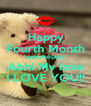 Happy Fourth Month ANNIVERSARY Abhi My love I LOVE YOU!! - Personalised Poster A1 size