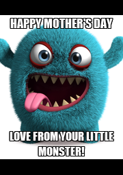 HAPPY MOTHER'S DAY LOVE FROM YOUR LITTLE MONSTER! - Personalised Poster A1 size