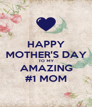 HAPPY MOTHER'S DAY TO MY AMAZING #1 MOM - Personalised Poster A4 size