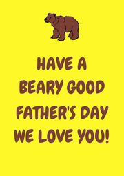 HAVE A BEARY GOOD  FATHER'S DAY WE LOVE YOU! - Personalised Poster A1 size