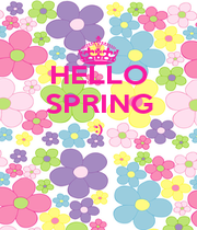 HELLO SPRING :)   - Personalised Poster A1 size