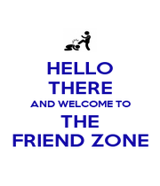 HELLO THERE AND WELCOME TO THE FRIEND ZONE - Personalised Poster A1 size
