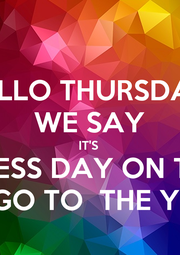 HELLO THURSDAY  WE SAY IT'S  FREE DRESS DAY ON THE  26/7 ALL PROCEEDS GO TO  THE YEAR 10 FORMAL  - Personalised Poster A1 size