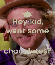 Hey kid, want some   chocolates? - Personalised Poster A1 size