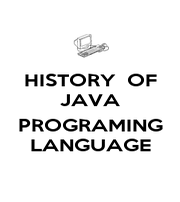 HISTORY  OF JAVA  PROGRAMING LANGUAGE - Personalised Poster A4 size