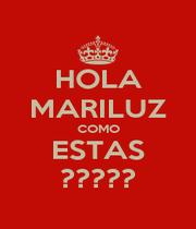 HOLA MARILUZ COMO ESTAS ????? - Personalised Poster A1 size