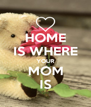 HOME IS WHERE YOUR MOM IS - Personalised Poster A4 size