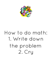How to do math: 1. Write down  the problem 2. Cry - Personalised Poster A4 size
