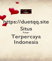 https://duetqq.site Situs Poker Terpercaya Indonesia - Personalised Poster A1 size