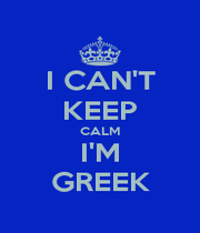 I CAN'T KEEP CALM I'M GREEK - Personalised Poster A4 size