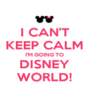 I CAN'T KEEP CALM I'M GOING TO DISNEY WORLD! - Personalised Poster A4 size