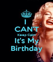 I  CAN'T Keep Calm It's My Birthday - Personalised Poster A4 size